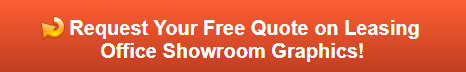 Free quote on leasing office showroom graphics