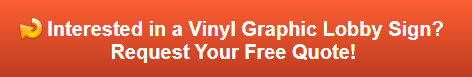 Free quote on vinyl graphic lobby signs