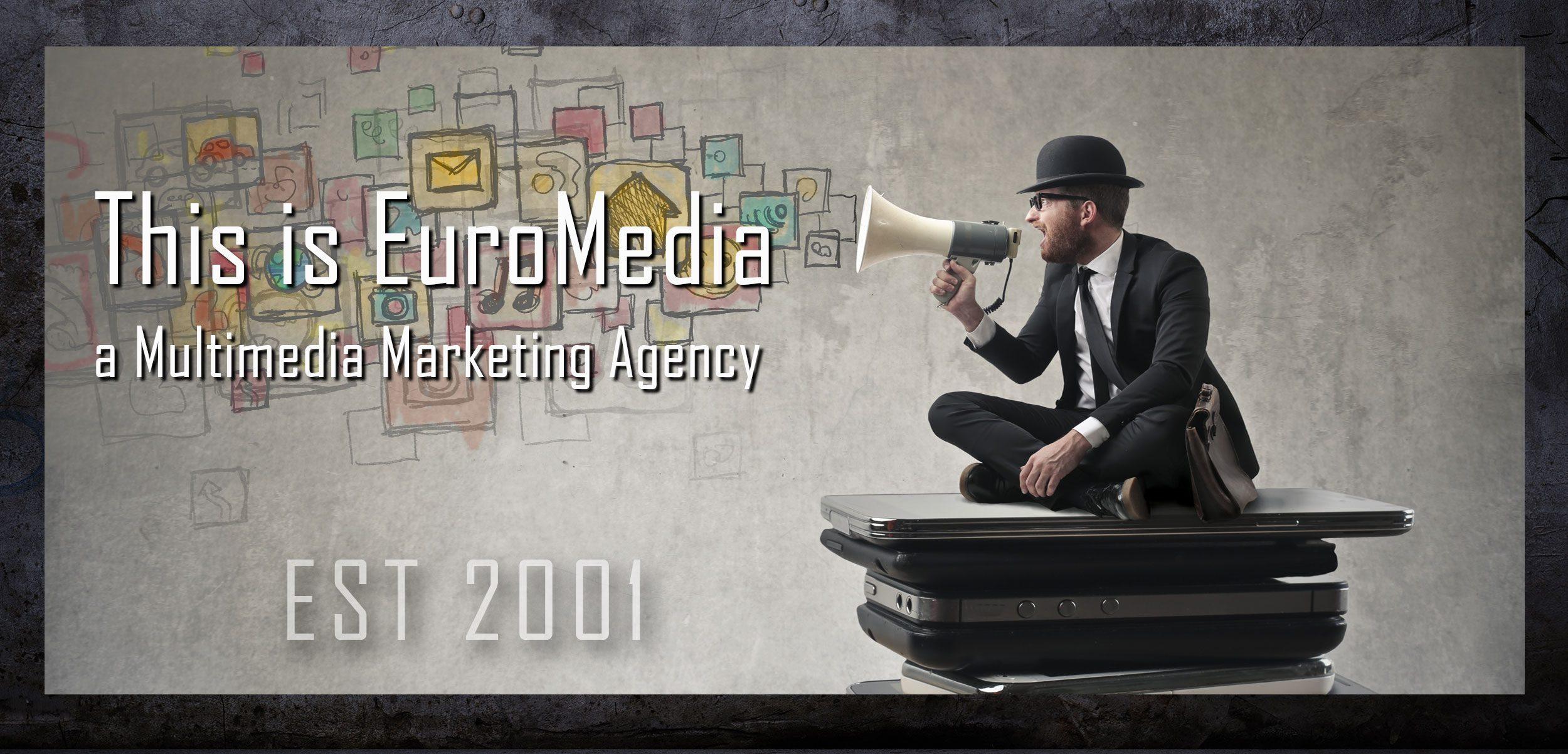 EuroMedia - a Multimedia Marketing Agency
