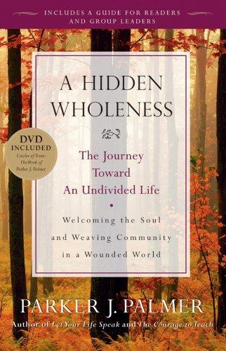 Book: A Hidden Wholeness by Parker J. Palmer