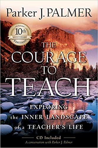 Book: The Courage to Teach by Parker J. Palmer