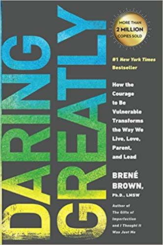 Book: Daring Greatly by Brene Brown