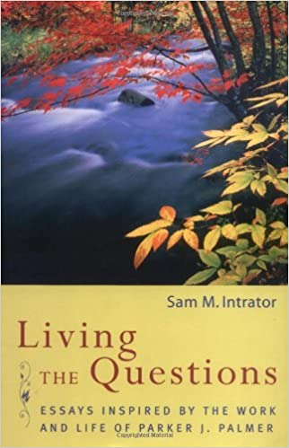Book: Living the Questions by Sam M. Intrator