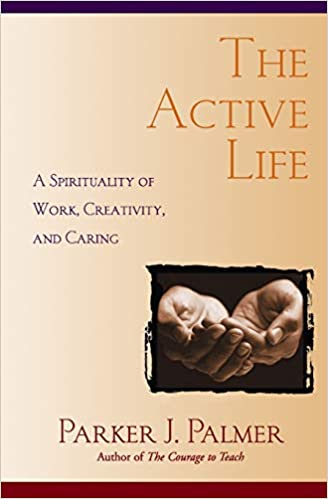 Book: The Active Life by Parker J. Palmer