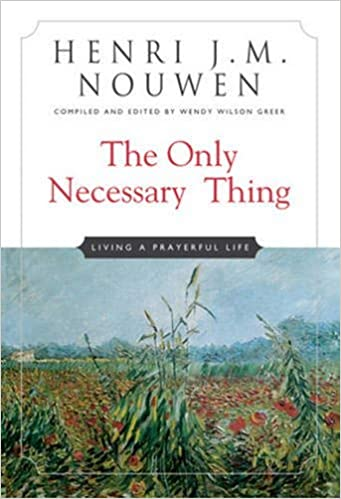 Book: The Only Necessary Thing by Henri J.M. Nouwen