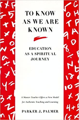 Book: To know as we are known by Parker J. Palmer