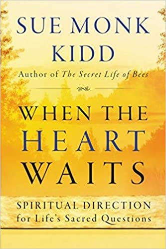 Book: When the Heart Waits by Sue Monk Kidd