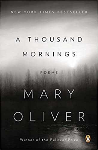 Book: A Thousand Mornings by Mary Oliver