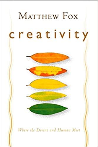 Book: Creativity by Matthew Fox