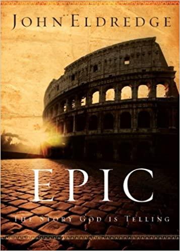 Book: Epic by John Eldredge