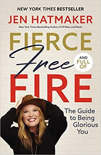 Book: Fierce Free and Full of Fire by Jen Hatmaker