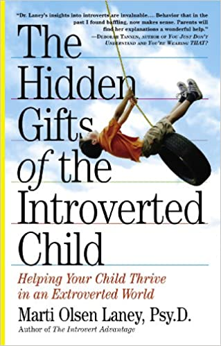 Book: The hidden Gifts of the Introverted Child by Marti Olsen Laney