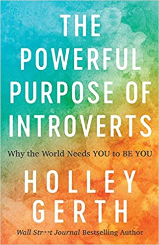 Book: The Powerful Purpose of Introverts by Holley Gerth