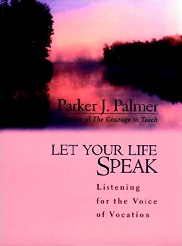 Book: Let Your Life Speak by Parker J. Palmer