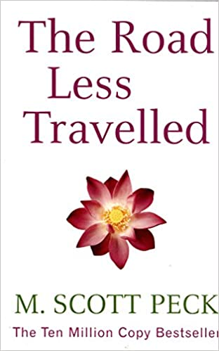Book: The Road Less Travelled by Scott Peck