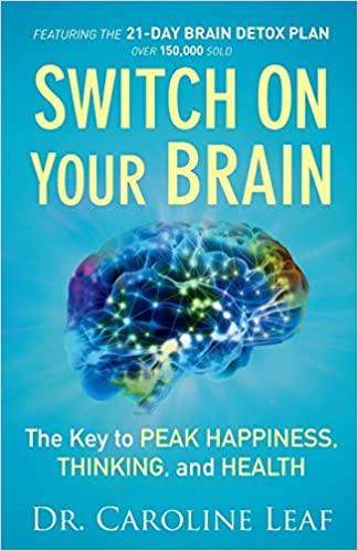 Book: Switch on Your Brain by Caroline Leaf