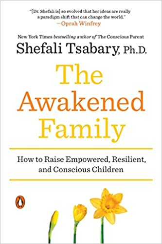 Book: The Awakened Family by Shefali Tsabary
