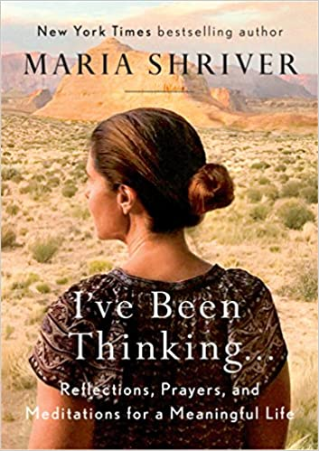 Book: I've been Thinking by Maria Shriver