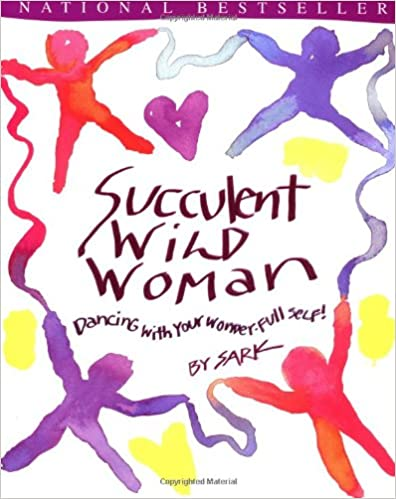 Book: Succulent Wild Woman by Sark