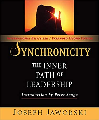 Book: Synchronicity - The Inner Path of Leadership by Joseph Jaworski