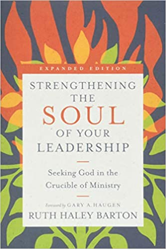Book: Strengthening the Soul of your Leadership by Ruth Haley Barton