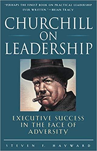 Book: Churchhill on Leadership by Steven Hayward
