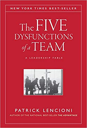 Book: The Five Dysfuntions of a Team by Patrick Lencioni