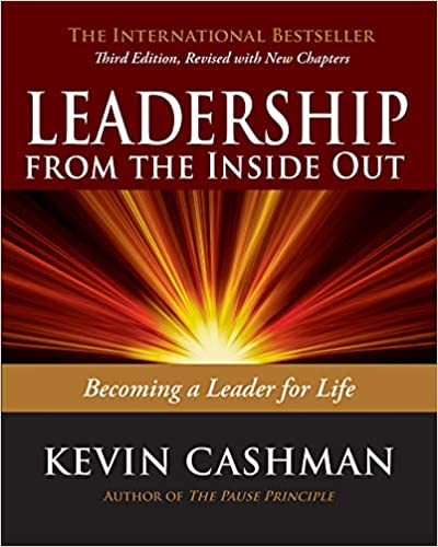 Book: Leadership from the Inside Out by Kevin Cashman