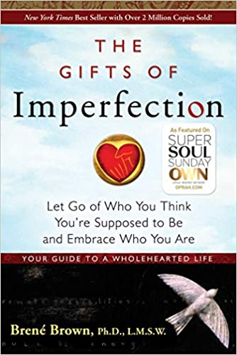 Book: The Gifts of Imperfection by Brene Brown