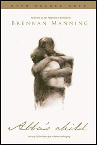 Book: Abba's Child by Brennan Manning