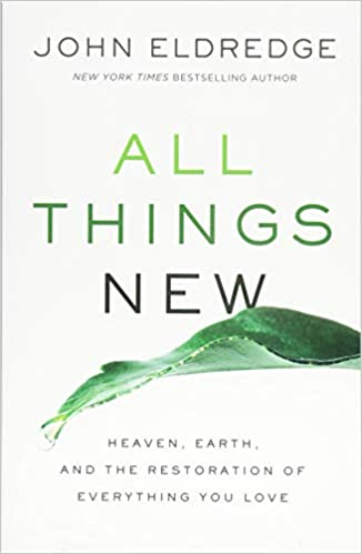 Book: All Things New by John Eldredge