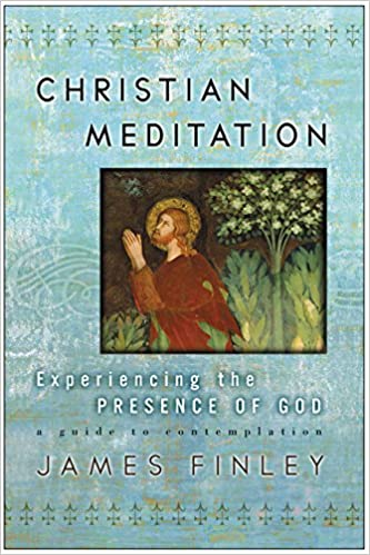 Book: Christian Meditation by James Finley