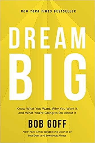 Book: Dream Big by Bob Goff