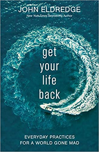 Book: Get Your Life Back by John Eldredge