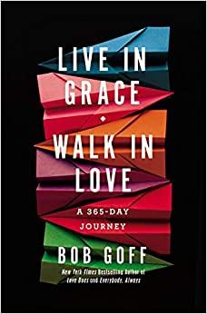 Book: Live in Grace - Walk in Love by Bob Goff