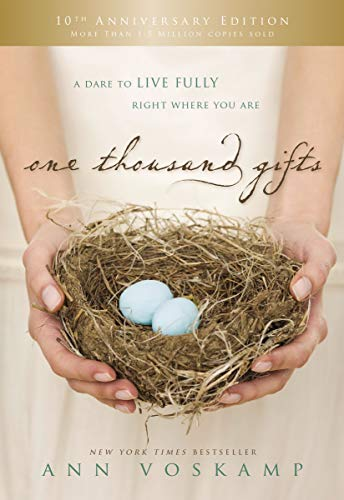 Book: One Thousand Gifts by Ann Voskamp