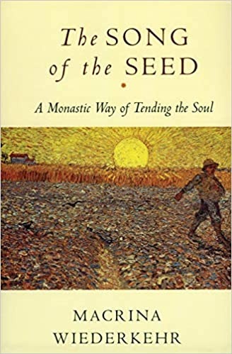 Book: The Song of the Seed by Macrina Wiederkehr