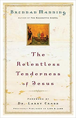 Book: The Relentless Tenderness of Jesus by Dr. Larry Crabb