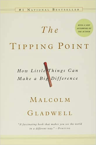 Book: The Tipping Point by malcolm Gladwell