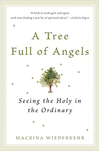 Book: A Tree Full of Angels by Macrina Wiederkehr