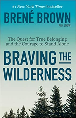 Book: Braving the Wildressness by Brene Brown