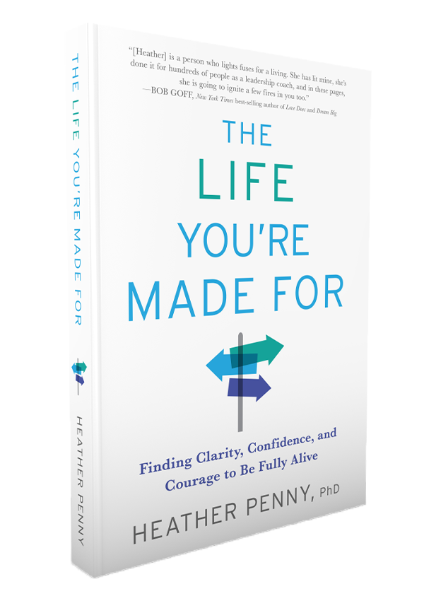 The Life You're Made For by Heather Penny