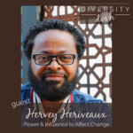 Hervey Heriveaux | Power & Influence to Affect Change