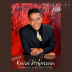 Kevin Hofmann | Growing Up Black in White
