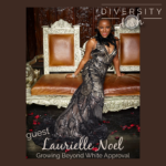 Laurielle Noel | Growing Beyond White Approval