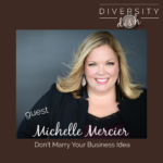 Michelle Mercier | Don't Marry Your Business Idea