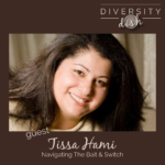 Navigating the Bait and Switch | Tissa Hami | Diversity Dish