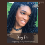 Stepping Into Your Self | Xay De | Diversity Dish Podcast