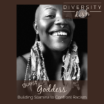 Building Stamina to Confront Racism | Goddess