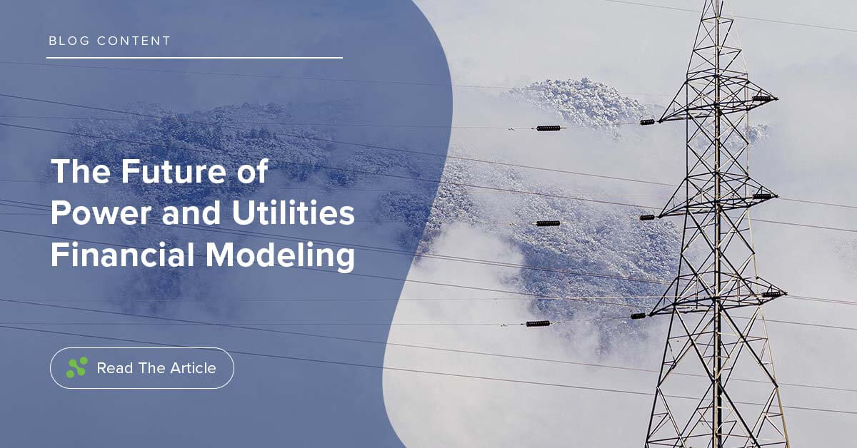 The Future of Power and Utilities Financial Modeling